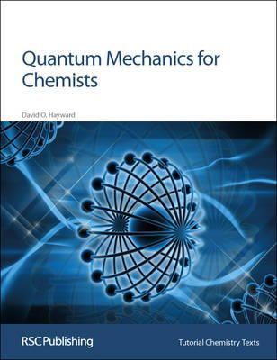 Hayward - QUANTUM MECHANICS FOR CHEMISTS, (Tutorial Chemistry Texts) - 9780854046072 - V9780854046072