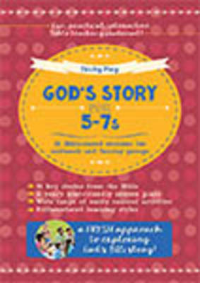 May, Becky - God's Story for 5-7s: 36 Bible-Based Sessions for Midweek and Sunday Groups - 9780857464255 - V9780857464255