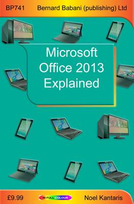 Kantaris, Noel - Microsoft Office 2013 Explained - 9780859347419 - V9780859347419