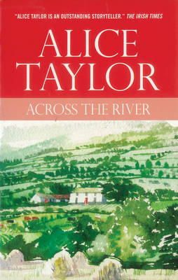 Taylor, Alice - Across the river / - 9780863222856 - KST0023936