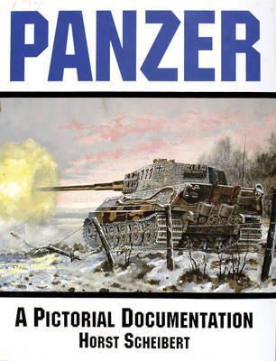 Scheibert, Horst, Scherbert, Horst, Guderian, Heinz - Panzer- A Pictorial Documentation of the German Battle Tanks of World War II - 9780887402074 - V9780887402074