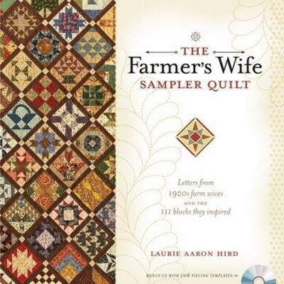 Laurie Aaron Hired - The Farmer's Wife Sampler Quilt: Letters from 1920s Farm Wives and the 111 Blocks They Inspired - 9780896898288 - 9780896898288
