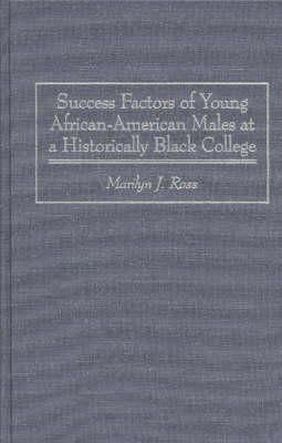 Ross, Marilyn - Success Factors of Young African-American Males at a Historically Black College - 9780897895354 - V9780897895354
