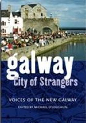 - Galway:  City of Strangers, Voices of the New Galway - 9780955912603 - KEX0253187