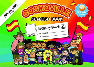 Fournier-Kelly, Emmanuelle - Spanish Book Primary: Level 3 (Cosmoville Series) (Spanish Edition) - 9780993276125 - V9780993276125