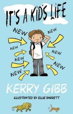 Gibb, Kerry - It's a Kid's Life - 9780993493706 - V9780993493706