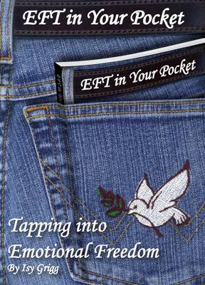 Grigg, Isy - EFT in Your Pocket: Tapping into Emotional Freedom - 9780993573606 - V9780993573606