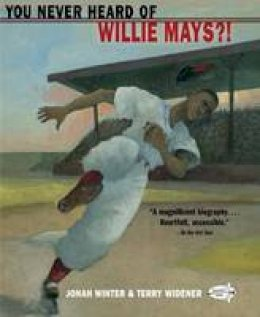 Winter, Jonah - You Never Heard of Willie Mays?! - 9781101934210 - V9781101934210