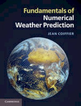 Coiffier, Jean - Fundamentals of Numerical Weather Prediction - 9781107001039 - V9781107001039