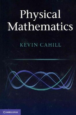 Cahill, Kevin - Physical Mathematics - 9781107005211 - V9781107005211