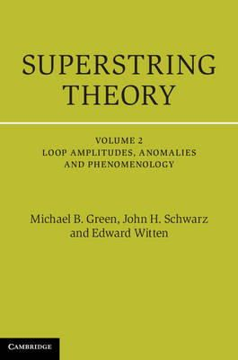 Green, Michael B., Schwarz, John H., Witten, Edward - Superstring Theory: 25th Anniversary Edition (Cambridge Monographs on Mathematical Physics) (Volume 2) - 9781107029132 - V9781107029132