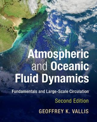 Vallis, Geoffrey K. - Atmospheric and Oceanic Fluid Dynamics: Fundamentals and Large-Scale Circulation - 9781107065505 - V9781107065505