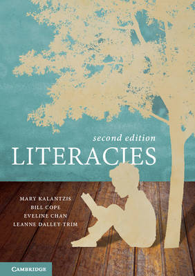 Kalantzis, Mary, Cope, Bill, Chan, Eveline, Dalley-Trim, Leanne - Literacies - 9781107578692 - V9781107578692