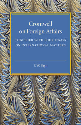 Payn, F. W. - Cromwell on Foreign Affairs - 9781107594333 - V9781107594333