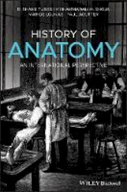 Tubbs, R. Shane, Shoja, Mohammadali M., Loukas, Marios, Agutter, Paul - History of Anatomy: An International Perspective - 9781118524251 - V9781118524251