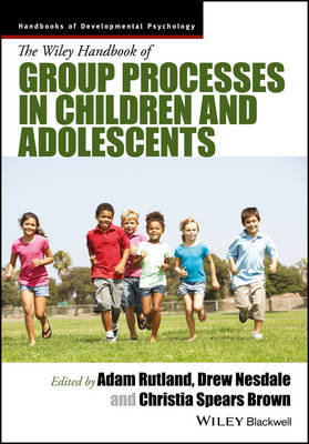 - The Wiley Handbook of Group Processes in Children and Adolescents (Wiley Blackwell Handbooks of Developmental Psychology) - 9781118773161 - V9781118773161