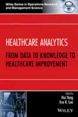 - Healthcare Analytics: From Data to Knowledge to Healthcare Improvement (Wiley Series in Operations Research and Management Science) - 9781118919392 - V9781118919392