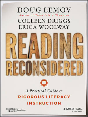Lemov, Doug, Driggs, Colleen, Woolway, Erica - Reading Reconsidered: A Practical Guide to Rigorous Literacy Instruction - 9781119104247 - V9781119104247