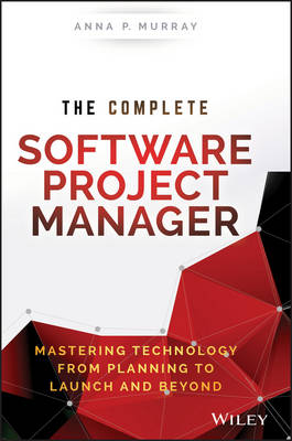 Murray, Anna - The Complete Software Project Manager - 9781119161837 - V9781119161837