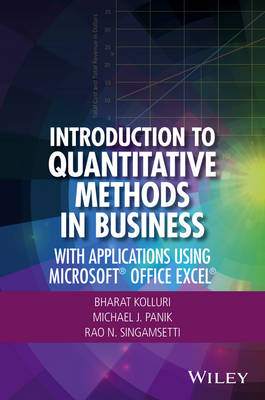 Kolluri, Bharat, Panik, Michael J., Singamsetti, Rao N. - Introduction to Quantitative Methods in Business: With Applications Using Microsoft Office Excel - 9781119220978 - V9781119220978