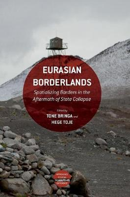 - Eurasian Borderlands: Spatializing Borders in the Aftermath of State Collapse (Approaches to Social Inequality and Difference) - 9781137583086 - V9781137583086