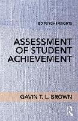 Brown, Gavin T. L. - Assessment of Student Achievement (Ed Psych Insights) - 9781138061866 - V9781138061866