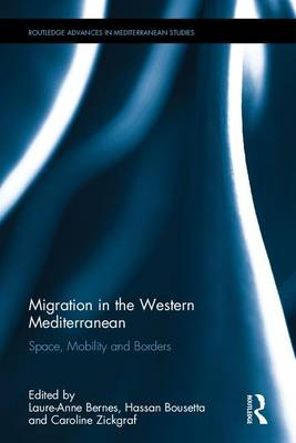 - Migration in the Western Mediterranean: Space, Mobility and Borders (Routledge Advances in Mediterranean Studies) - 9781138101715 - V9781138101715