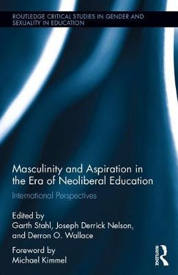 - Masculinity and Aspiration in an Era of Neoliberal Education: International Perspectives (Routledge Critical Studies in Gender and Sexuality in Education) - 9781138123038 - V9781138123038