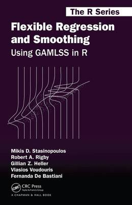 Stasinopoulos, Mikis D., Rigby, Robert A., Heller, Gillian Z., Voudouris, Vlasios, De Bastiani, Fernanda - Flexible Regression and Smoothing: Using GAMLSS in R (Chapman & Hall/CRC The R Series) - 9781138197909 - V9781138197909