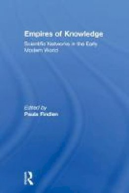 - Empires of Knowledge: Scientific Networks in the Early Modern World - 9781138207127 - V9781138207127