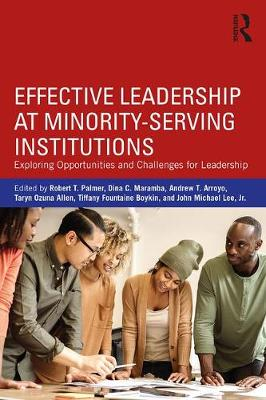 - Effective Leadership at Minority-Serving Institutions: Exploring Opportunities and Challenges for Leadership - 9781138211742 - V9781138211742