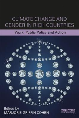 - Climate Change and Gender in Rich Countries: Work, public policy and action (Routledge Studies in Climate, Work and Society) - 9781138222403 - V9781138222403