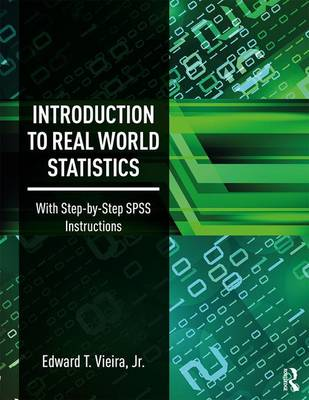 Vieira  Jr., Edward T. - Introduction to Real World Statistics: With Step-By-Step SPSS Instructions - 9781138292307 - V9781138292307