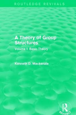 Mackenzie, Kenneth D. - A Theory of Group Structures: Volume I: Basic Theory - 9781138657212 - V9781138657212