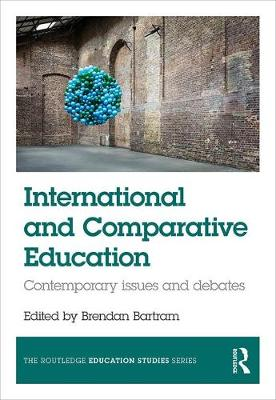 - International and Comparative Education: Contemporary Issues and Debates (The Routledge Education Studies Series) - 9781138681583 - V9781138681583