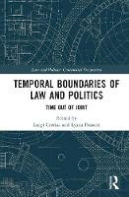 - Temporal Boundaries of Law and Politics: Time Out of Joint - 9781138693975 - V9781138693975