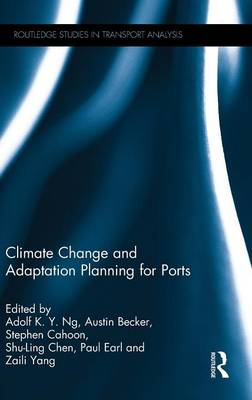 - Climate Change and Adaptation Planning for Ports (Routledge Studies in Transport Analysis) - 9781138797901 - V9781138797901