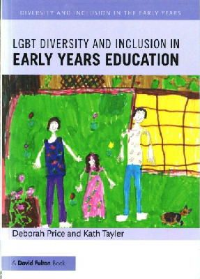 Price, Deborah, Tayler, Kath - LGBT Diversity and Inclusion in Early Years Education - 9781138814103 - V9781138814103