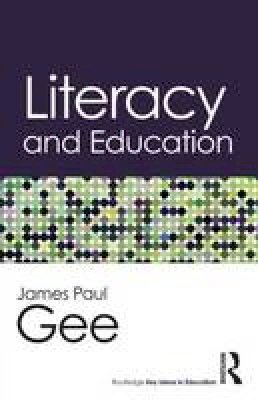 Gee, James Paul - Literacy and Education (Routledge Key Ideas in Education) - 9781138826045 - V9781138826045