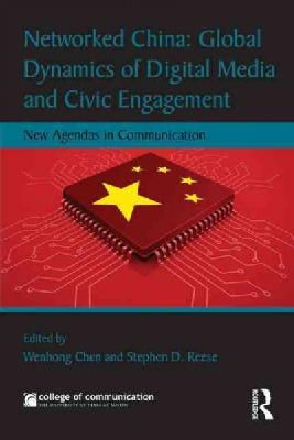 - Networked China: Global Dynamics of Digital Media and Civic Engagement: New Agendas in Communication (New Agendas in Communication Series) - 9781138840034 - V9781138840034