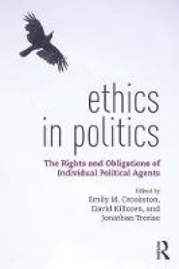 - Ethics in Politics: The Rights and Obligations of Individual Political Agents - 9781138858039 - V9781138858039