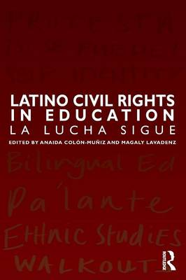 - Latino Civil Rights in Education: La Lucha Sigue (Series in Cellular and Clinical Imaging) - 9781138943339 - V9781138943339