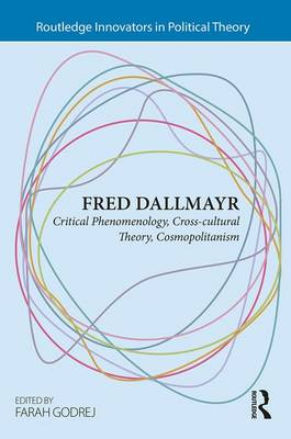 - Fred Dallmayr: Critical Phenomenology, Cross-cultural Theory, Cosmopolitanism (Routledge Innovators in Political Theory) - 9781138955936 - V9781138955936