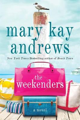 Andrews, Mary Kay - The Weekenders: A Novel - 9781250065964 - KSG0019710