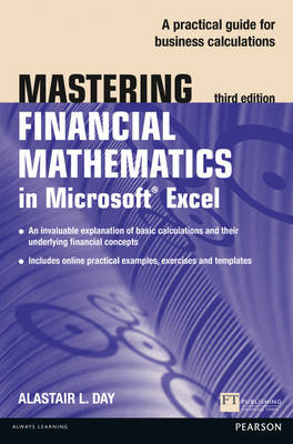Day, Alastair - Mastering Financial Mathematics in Microsoft Excel: A practical guide to business calculations (3rd Edition) (The Mastering Series) - 9781292067506 - V9781292067506