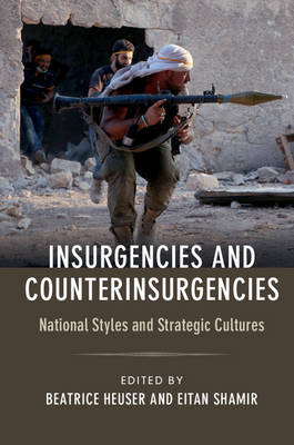 - Insurgencies and Counterinsurgencies: National Styles and Strategic Cultures - 9781316501009 - V9781316501009