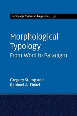 Stump, Gregory, Finkel, Raphael A. - Morphological Typology: From Word to Paradigm (Cambridge Studies in Linguistics) - 9781316604779 - V9781316604779