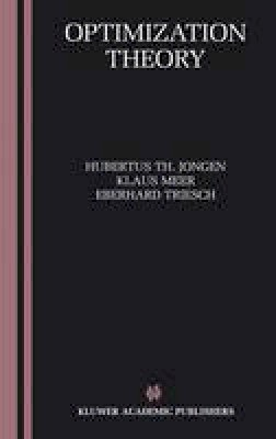 Jongen, Hubertus Th., Meer, Klaus, Triesch, Eberhard - Optimization Theory - 9781402080982 - V9781402080982