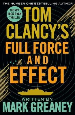 Greaney, Mark - Tom Clancy's Full Force and Effect - 9781405919265 - V9781405919265