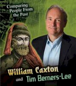 Hunter, Nick - William Caxton and Tim Berners-Lee - 9781406289954 - V9781406289954